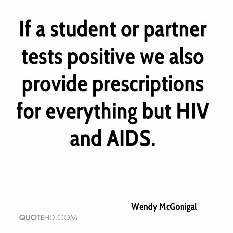 If a student or partner tests positive we also provide prescriptions for everything but HIV and AIDS.