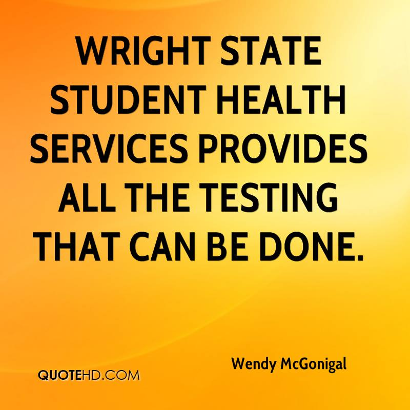 Wright State Student Health Services provides all the testing that can be done.