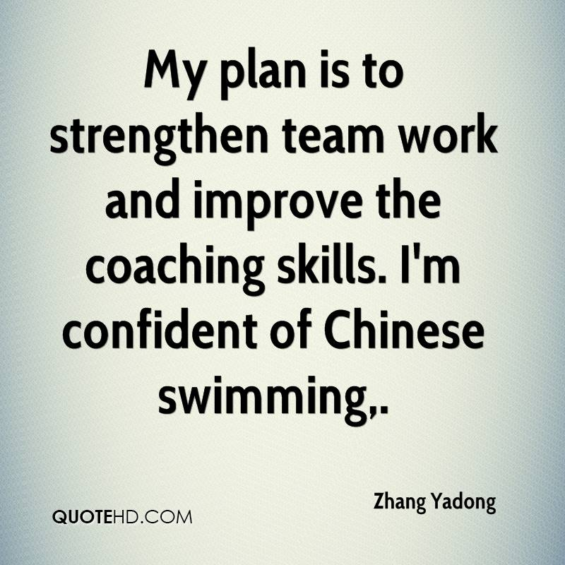 My plan is to strengthen team work and improve the coaching skills. I'm confident of Chinese swimming.