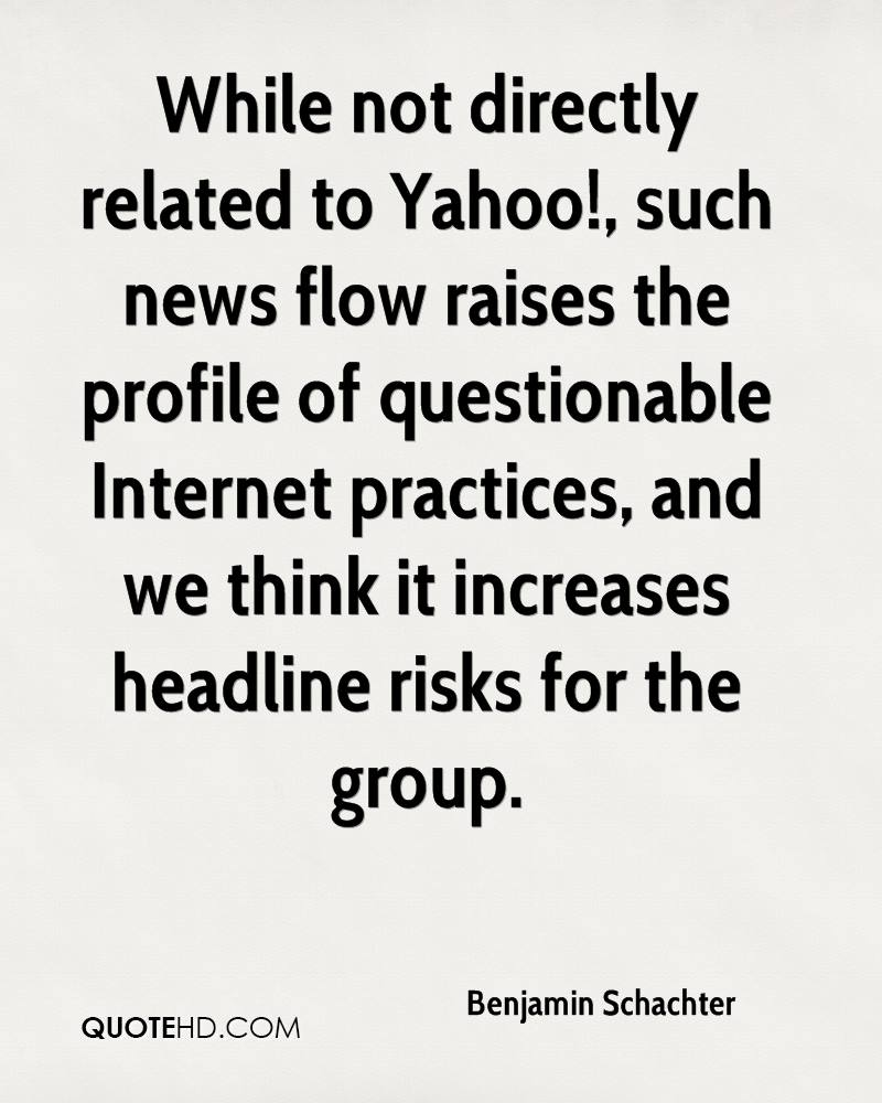 While not directly related to Yahoo!, such news flow raises the profile of questionable Internet practices, and we think it increases headline risks for the group.