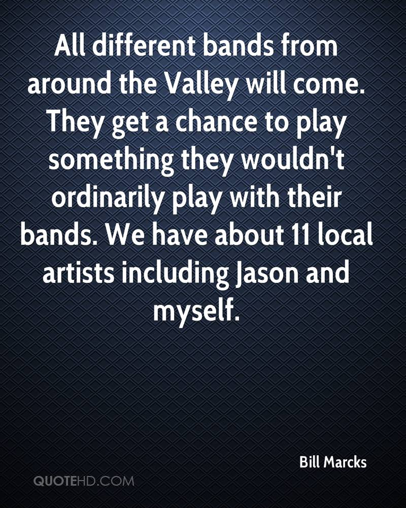 All different bands from around the Valley will come. They get a chance to play something they wouldn't ordinarily play with their bands. We have about 11 local artists including Jason and myself.