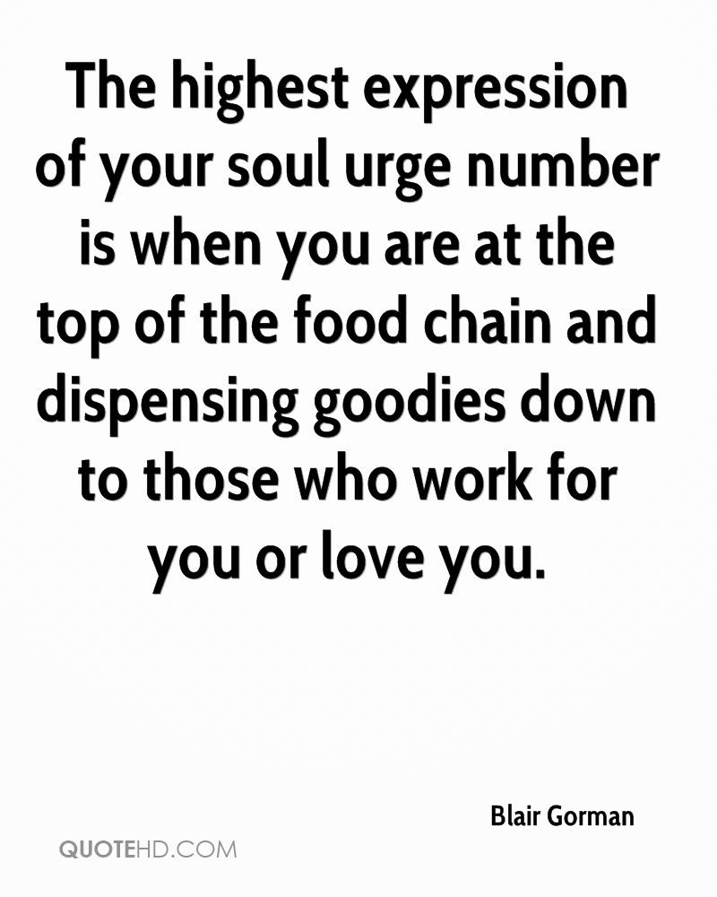 The highest expression of your soul urge number is when you are at the top of the food chain and dispensing goodies down to those who work for you or love you.