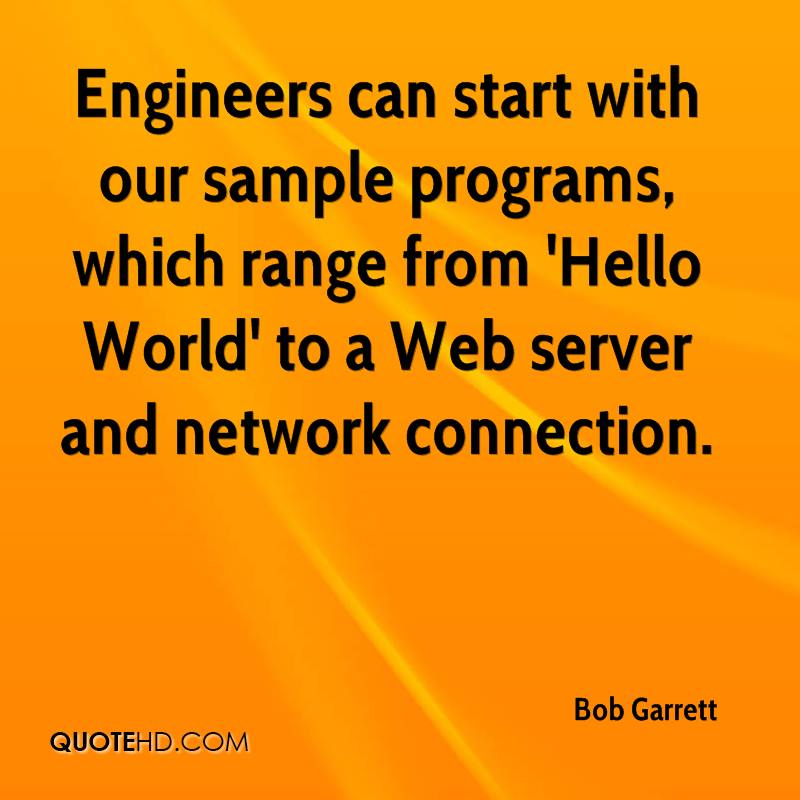Engineers can start with our sample programs, which range from 'Hello World' to a Web server and network connection.