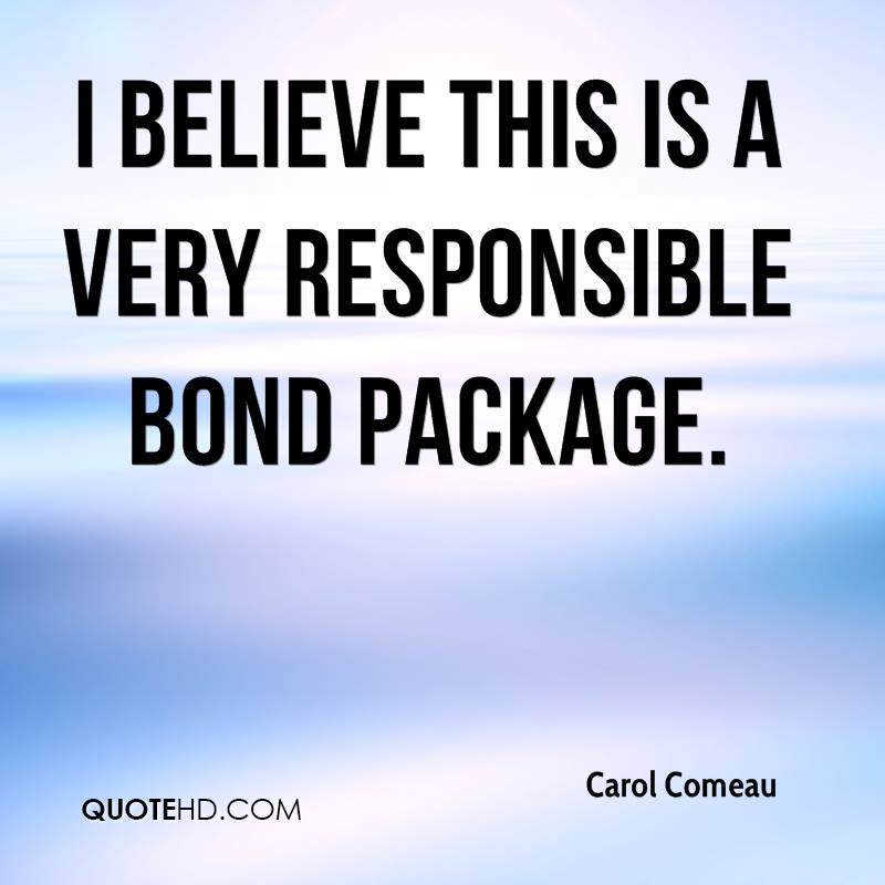 I believe this is a very responsible bond package.