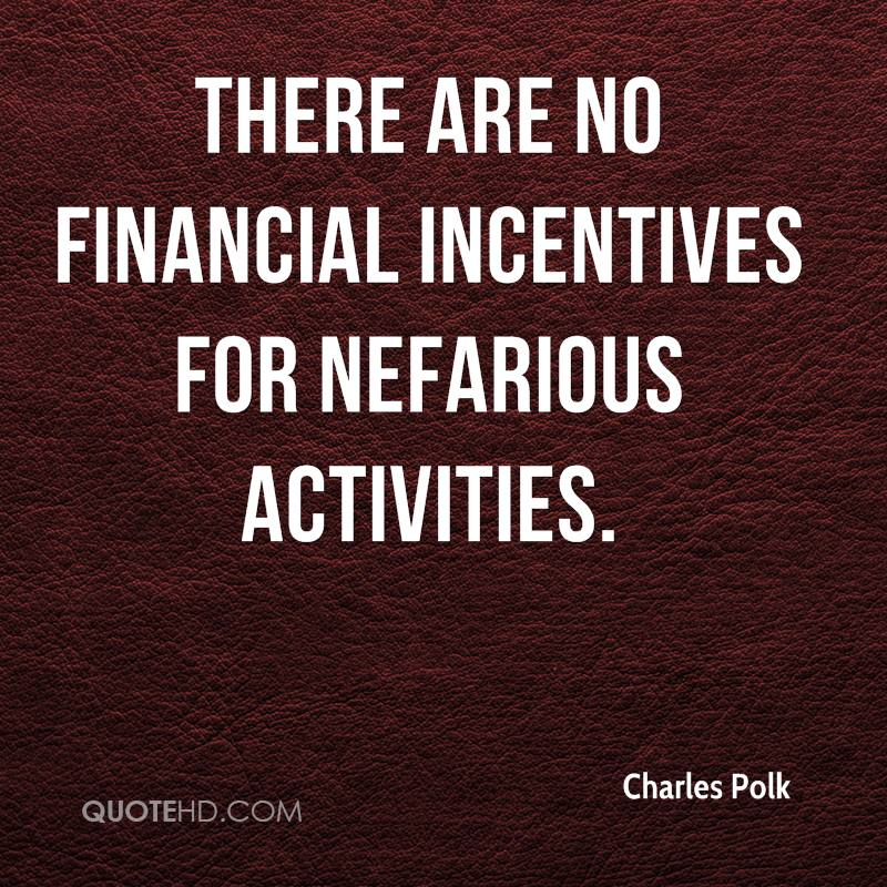 There are no financial incentives for nefarious activities.