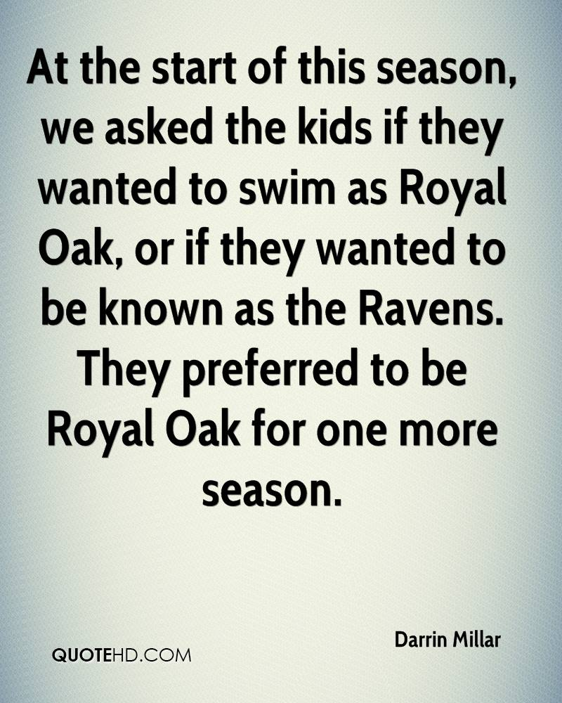 At the start of this season, we asked the kids if they wanted to swim as Royal Oak, or if they wanted to be known as the Ravens. They preferred to be Royal Oak for one more season.