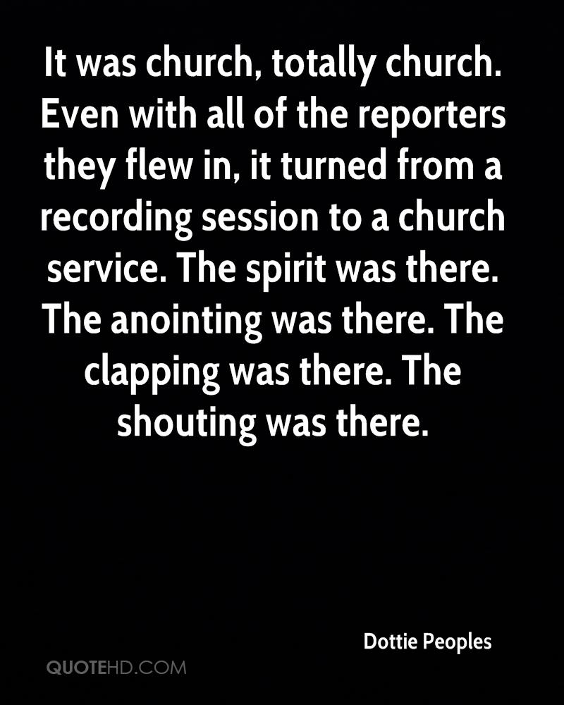 It was church, totally church. Even with all of the reporters they flew in, it turned from a recording session to a church service. The spirit was there. The anointing was there. The clapping was there. The shouting was there.