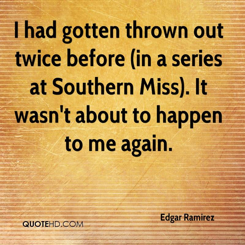 I had gotten thrown out twice before (in a series at Southern Miss). It wasn't about to happen to me again.