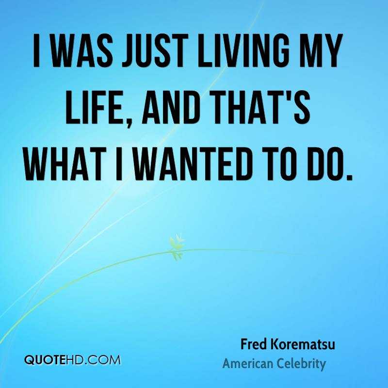 Fred Korematsu Quotes Quotehd