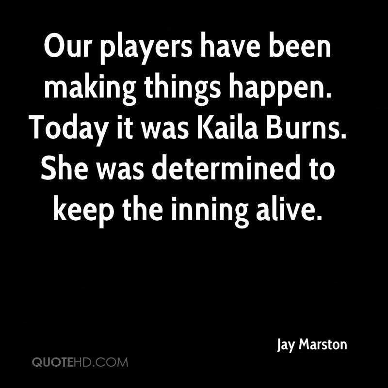 Our players have been making things happen. Today it was Kaila Burns. She was determined to keep the inning alive.