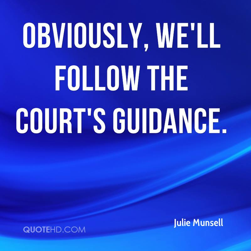 Obviously, we'll follow the court's guidance.