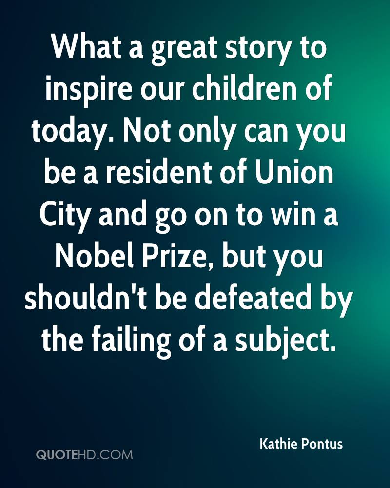 What a great story to inspire our children of today. Not only can you be a resident of Union City and go on to win a Nobel Prize, but you shouldn't be defeated by the failing of a subject.