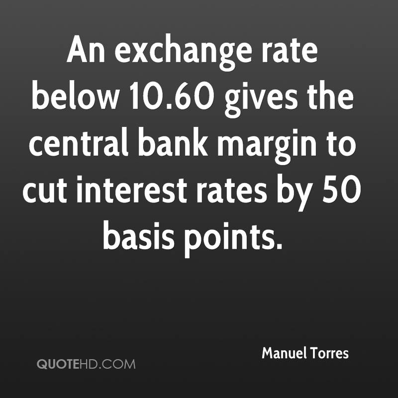 An exchange rate below 10.60 gives the central bank margin to cut interest rates by 50 basis points.