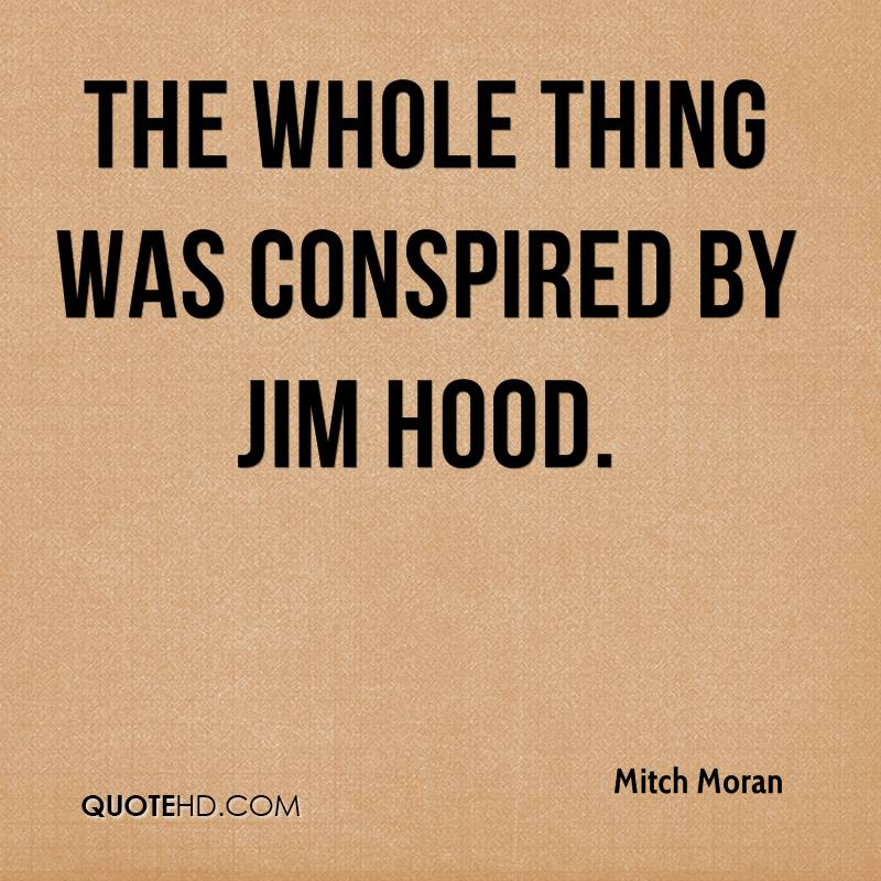 The whole thing was conspired by Jim Hood.