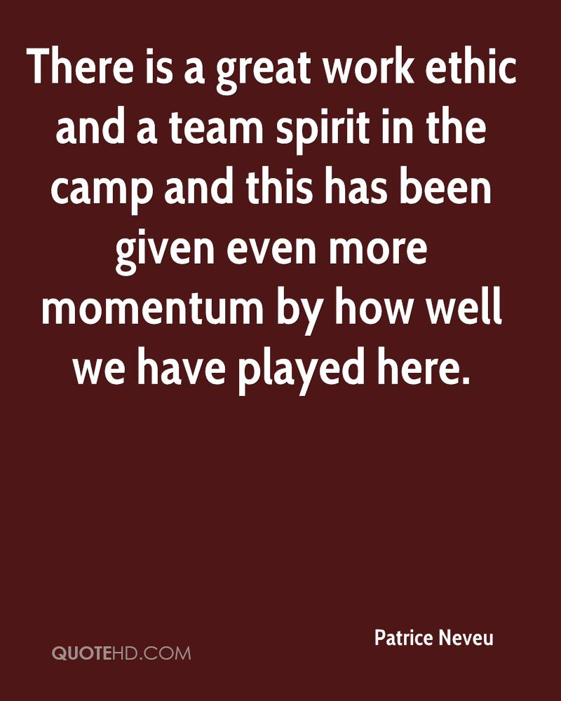 There is a great work ethic and a team spirit in the camp and this has been given even more momentum by how well we have played here.