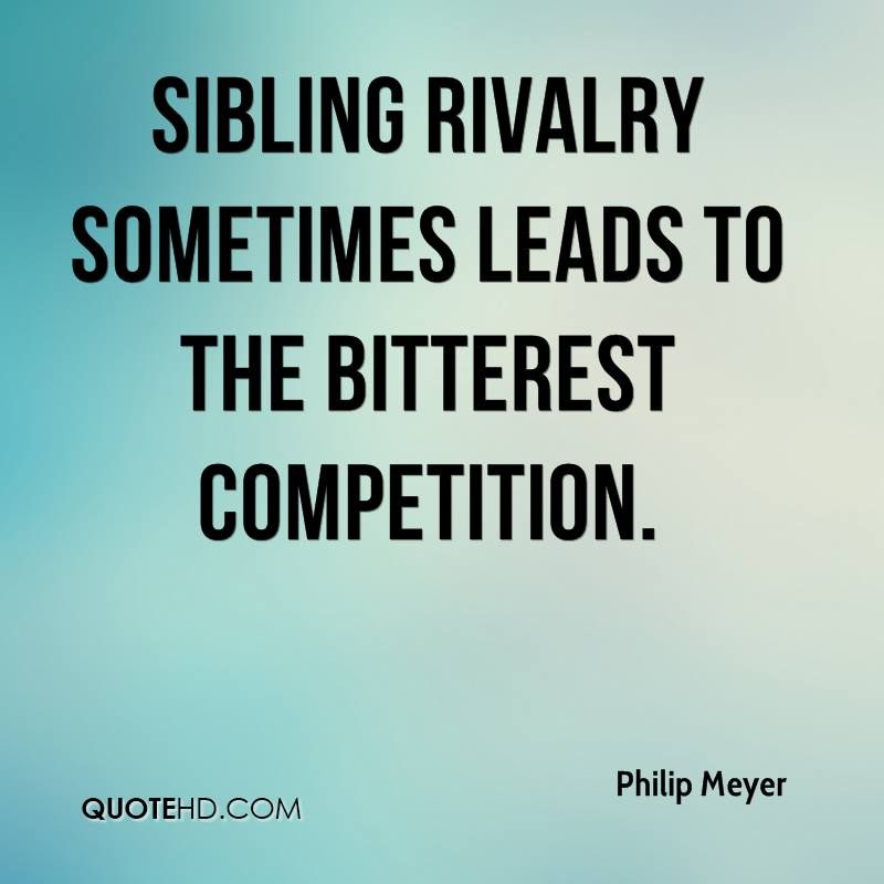 Funny Quotes About Sibling Rivalry. QuotesGram | 800 x 800 jpeg 47kB