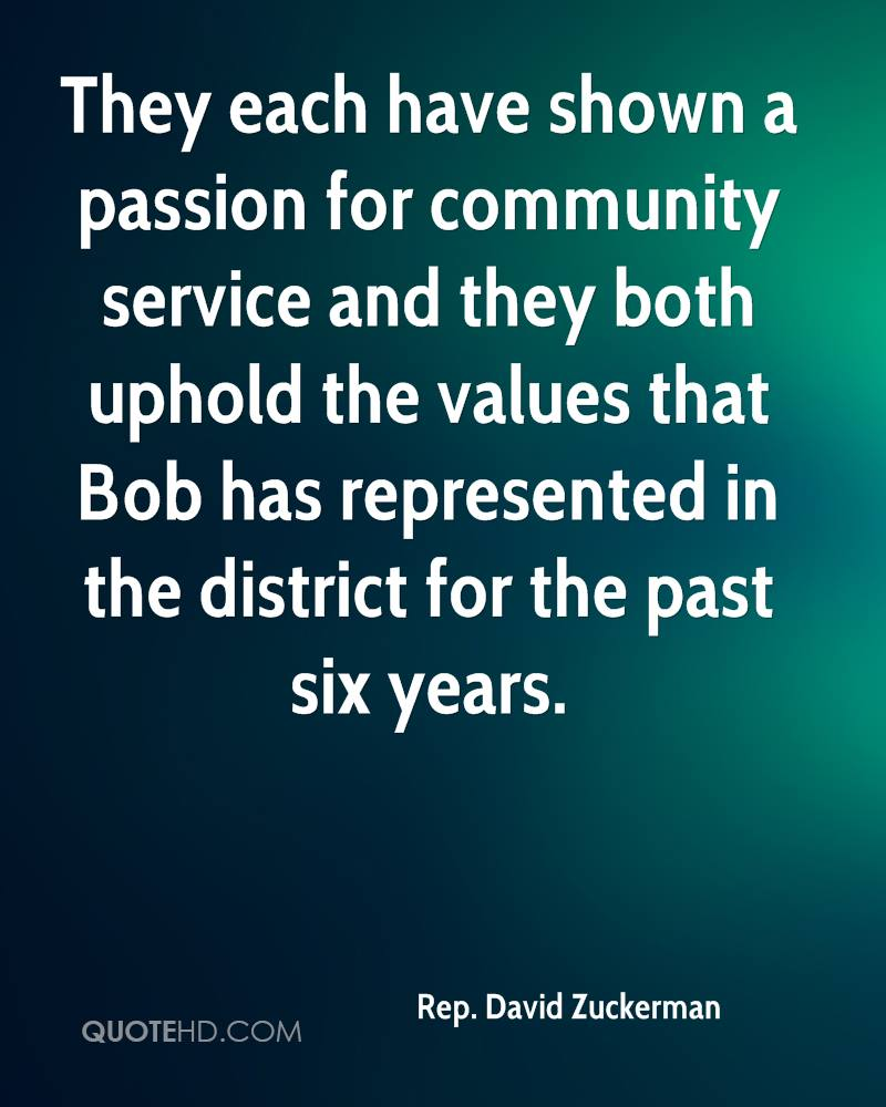 They each have shown a passion for community service and they both uphold the values that Bob has represented in the district for the past six years.