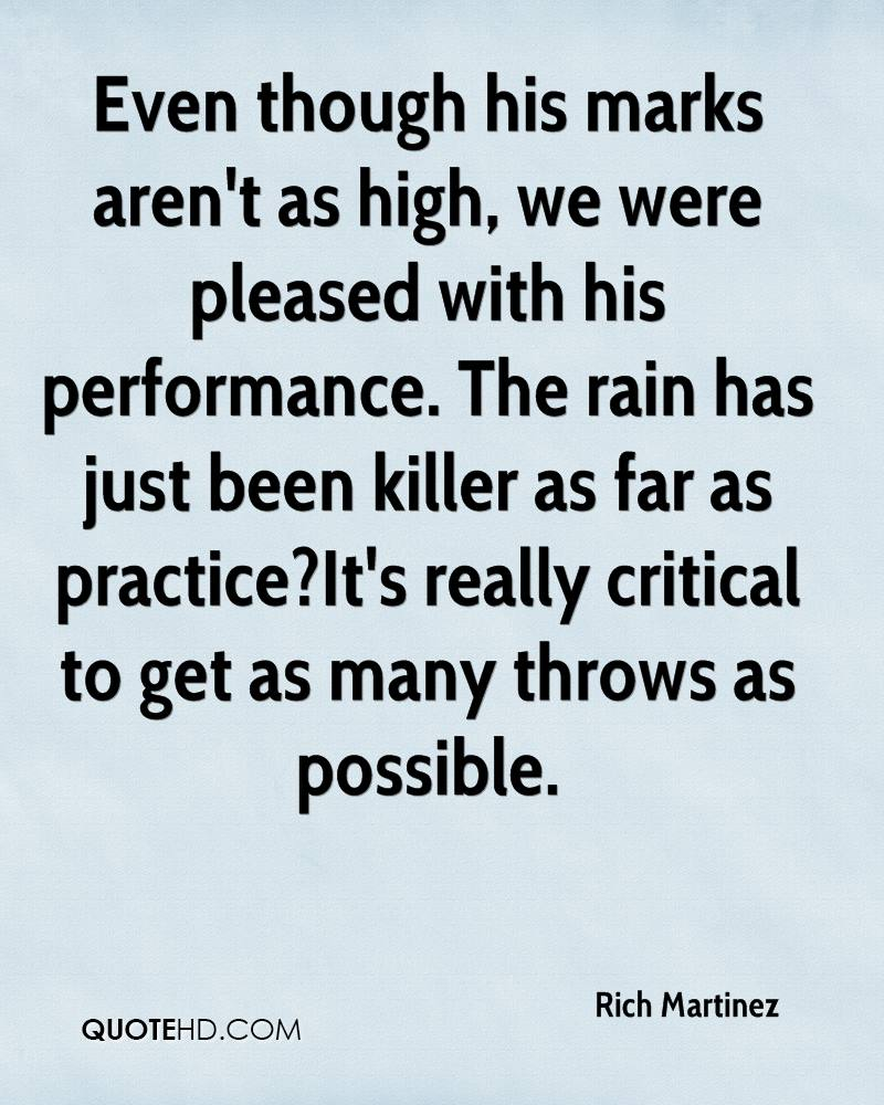 Even though his marks aren't as high, we were pleased with his performance. The rain has just been killer as far as practice?It's really critical to get as many throws as possible.