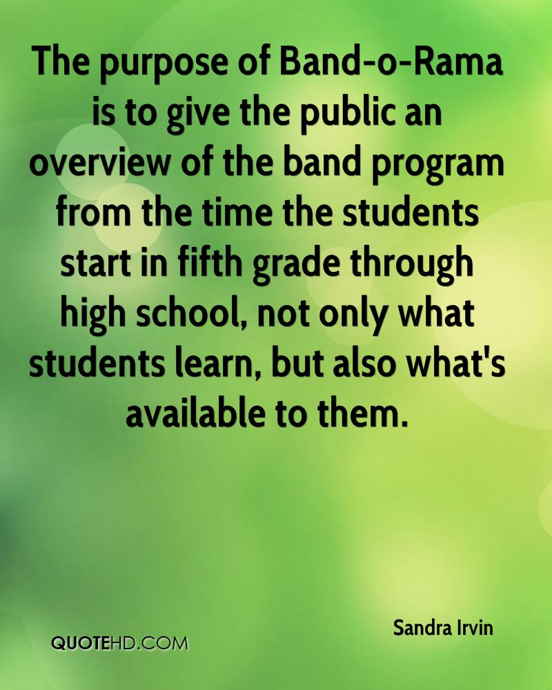 The purpose of Band-o-Rama is to give the public an overview of the band program from the time the students start in fifth grade through high school, not only what students learn, but also what's available to them.