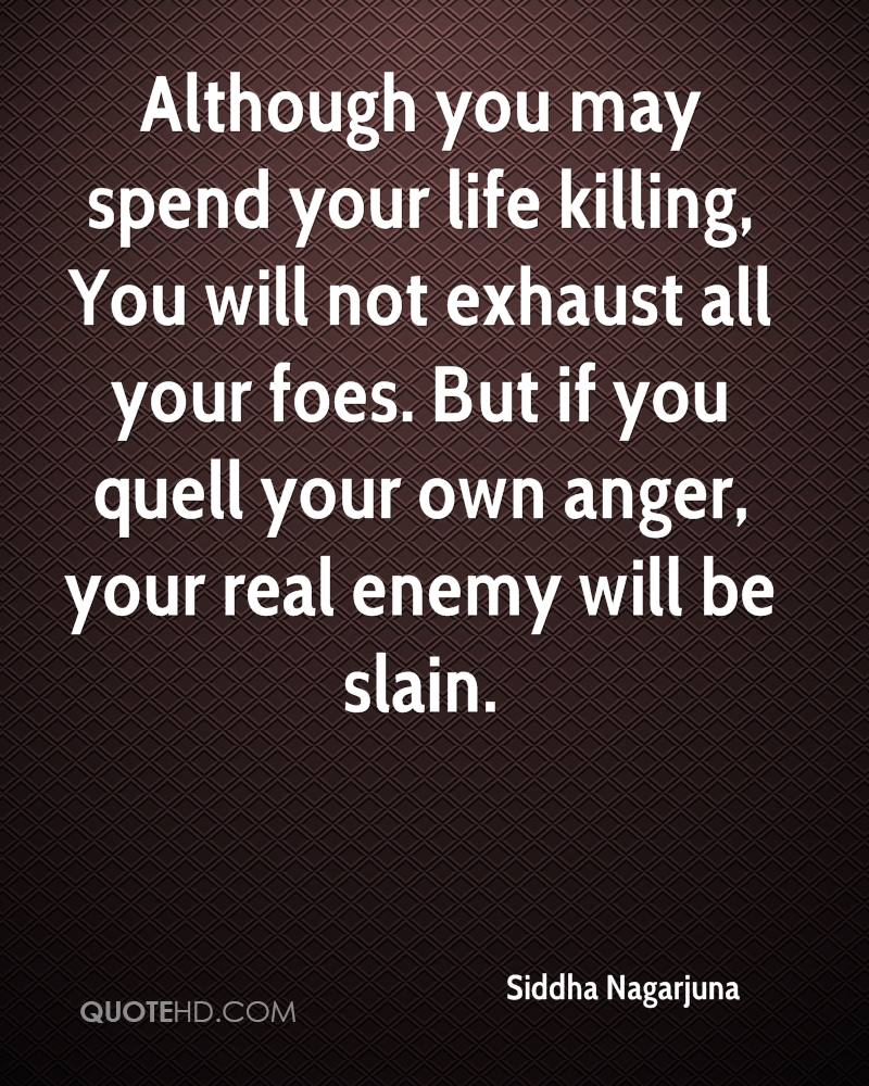 http://www.quotehd.com/imagequotes/authors27/siddha-nagarjuna-quote-although-you-may-spend-your-life-killing-you-wi.jpg