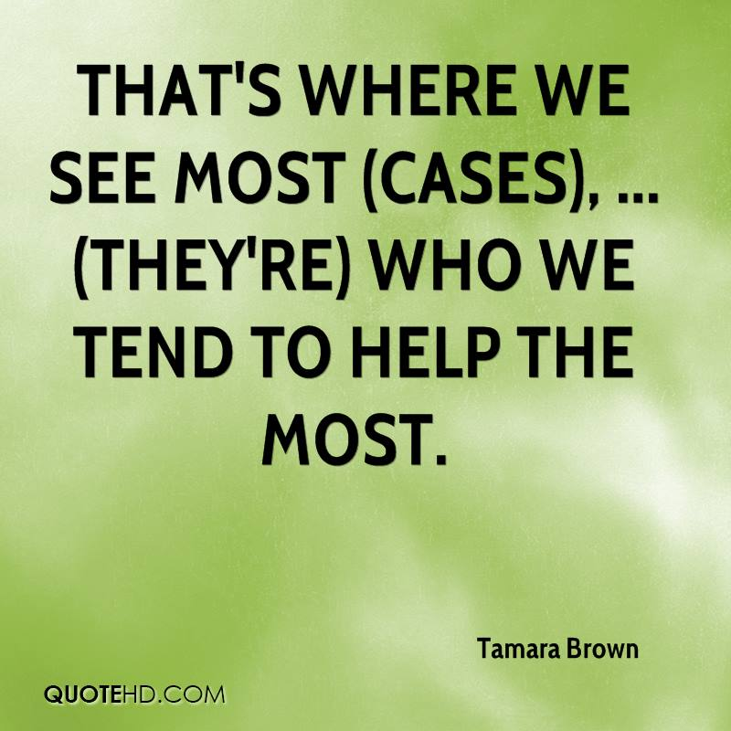 That's where we see most (cases), ... (They're) who we tend to help the most.