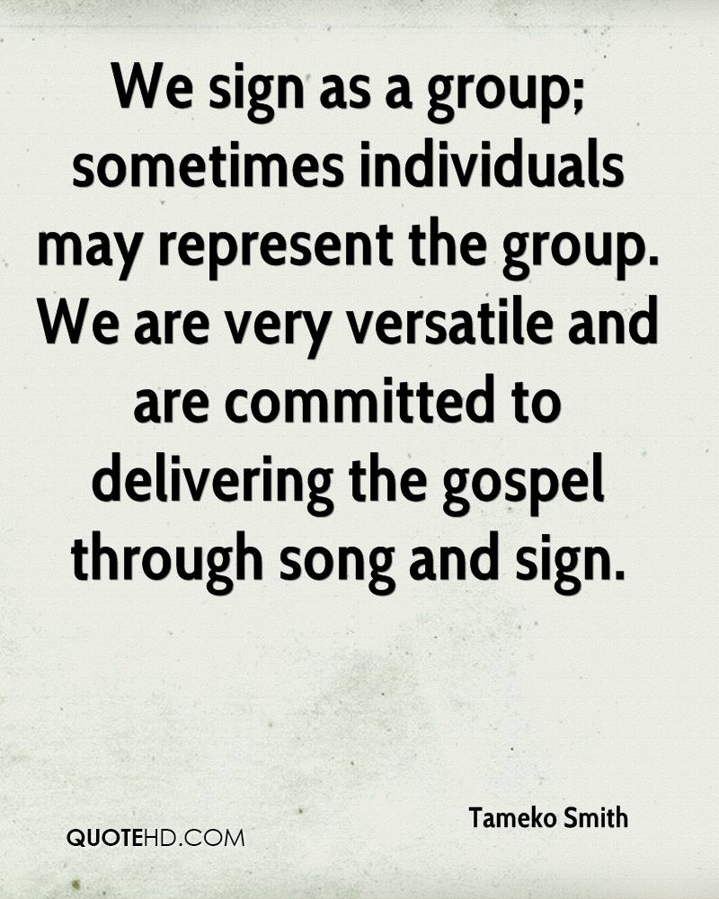 We sign as a group; sometimes individuals may represent the group. We are very versatile and are committed to delivering the gospel through song and sign.