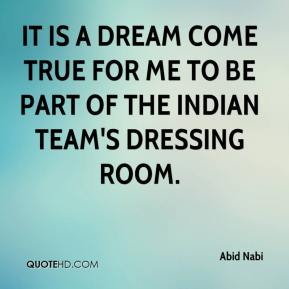 Abid Nabi - It is a dream come true for me to be part of the Indian team's dressing room.
