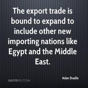 Adan Dualle - The export trade is bound to expand to include other new importing nations like Egypt and the Middle East.