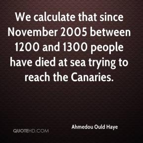 Ahmedou Ould Haye - We calculate that since November 2005 between 1200 and 1300 people have died at sea trying to reach the Canaries.