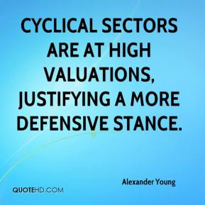 Alexander Young - Cyclical sectors are at high valuations, justifying a more defensive stance.