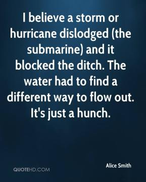 Alice Smith - I believe a storm or hurricane dislodged (the submarine) and it blocked the ditch. The water had to find a different way to flow out. It's just a hunch.