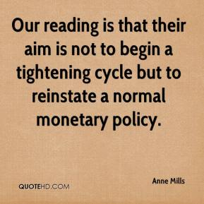 Anne Mills - Our reading is that their aim is not to begin a tightening cycle but to reinstate a normal monetary policy.
