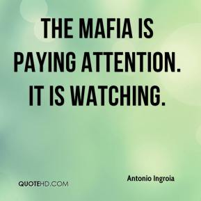 Antonio Ingroia - The Mafia is paying attention. It is watching.