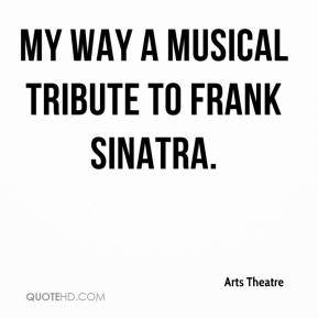 Arts Theatre - MY WAY A MUSICAL TRIBUTE TO FRANK SINATRA.