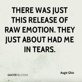 There was just this release of raw emotion. They just about had me in tears.