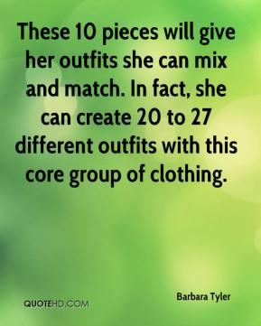 Barbara Tyler - These 10 pieces will give her outfits she can mix and match. In fact, she can create 20 to 27 different outfits with this core group of clothing.