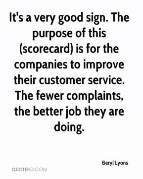 Beryl Lyons - It's a very good sign. The purpose of this (scorecard) is for the companies to improve their customer service. The fewer complaints, the better job they are doing.