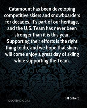 Catamount has been developing competitive skiers and snowboarders for decades. It's part of our heritage, and the U.S. Team has never been stronger than it is this year. Supporting their efforts is the right thing to do, and we hope that skiers will come enjoy a great day of skiing while supporting the Team.