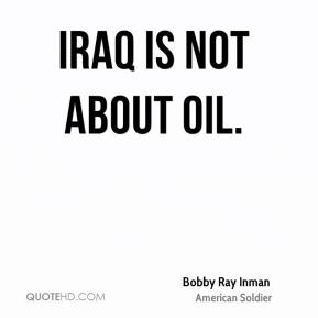 Iraq is not about oil.