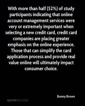 With more than half (52%) of study participants indicating that online account management services were very or extremely important when selecting a new credit card, credit card companies are placing greater emphasis on the online experience. Those that can simplify the card application process and provide real value online will ultimately impact consumer choice.