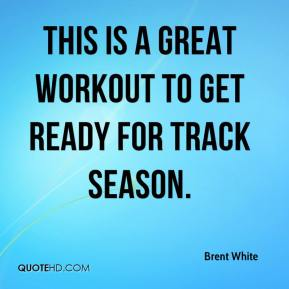 Brent White - This is a great workout to get ready for track season.