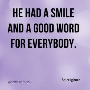 Bruce Iglauer - He had a smile and a good word for everybody.