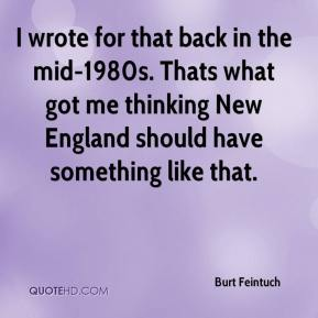 Burt Feintuch - I wrote for that back in the mid-1980s. Thats what got me thinking New England should have something like that.