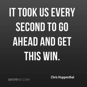 Chris Huppenthal - It took us every second to go ahead and get this win.