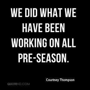 Courtney Thompson - We did what we have been working on all pre-season.