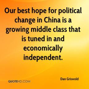 Dan Griswold - Our best hope for political change in China is a growing middle class that is tuned in and economically independent.