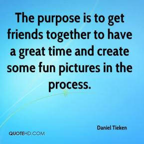 Daniel Tieken - The purpose is to get friends together to have a great time and create some fun pictures in the process.
