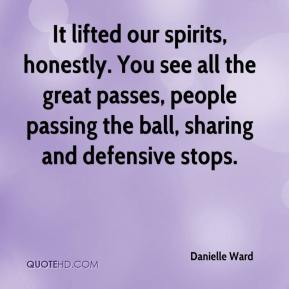 Danielle Ward - It lifted our spirits, honestly. You see all the great passes, people passing the ball, sharing and defensive stops.