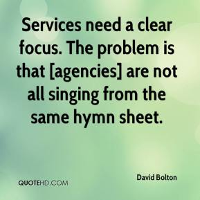 David Bolton - Services need a clear focus. The problem is that [agencies] are not all singing from the same hymn sheet.