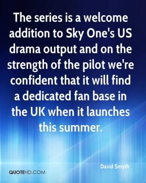 David Smyth - The series is a welcome addition to Sky One's US drama output and on the strength of the pilot we're confident that it will find a dedicated fan base in the UK when it launches this summer.